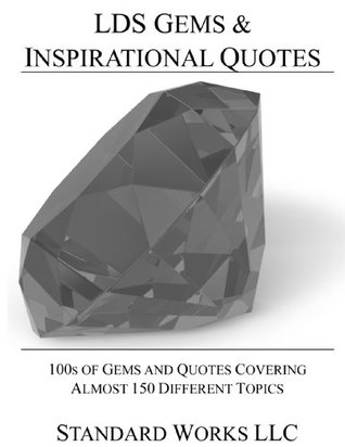 LDS Gems and Inspiration Quotes