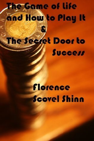 Reading by Florence Scovel Shinn: The Game of Life and How to Play It & The Secret Door to Success [Annotated]
