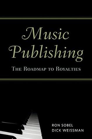 Music Publishing: The Roadmap to Royalties