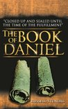 The Book of Daniel (Closed Up and Sealed Until the Time of Fulfillment)