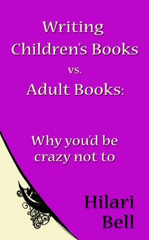 Writing Children's Books vs. Adult Books: Why you'd be crazy not to