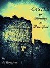 Castle of Fantasy & True Love