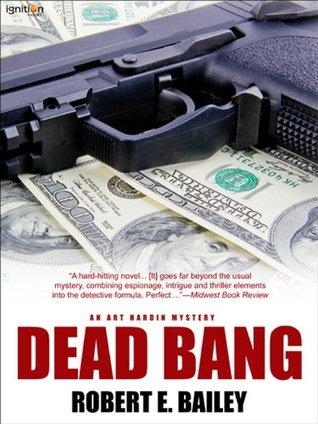 Dead Bang: An Art Hardin Mystery