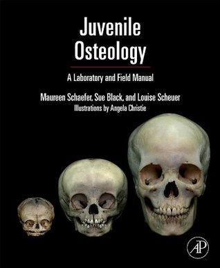 Juvenile Osteology: A Laboratory and Field Manual