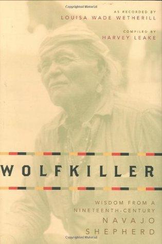 Wolfkiller: Wisdom From a Nineteenth-Century Navajo Shepherd