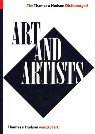 The Thames & Hudson Dictionary of Art and Artists