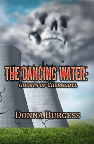 The Dancing Water: Ghosts of Chernobyl