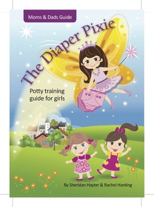 The Diaper Pixie - potty training in under a week