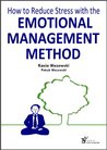 How to Reduce Stress with the Emotional Management Method