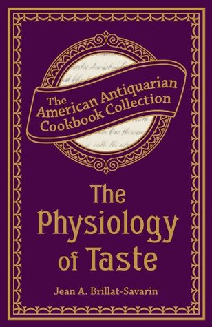 Ebook Physiology of Taste: Or, Transcendental Gastronomy by Jean Anthelme Brillat-Savarin TXT!