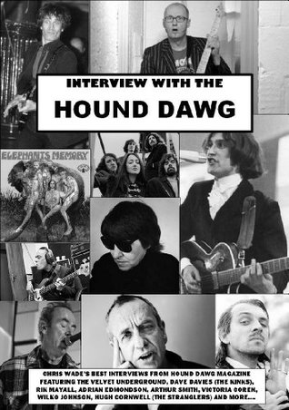 Interview with the Hound Dawg: Rik Mayall, Velvet Underground, The Kinks And More...