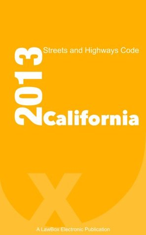 California Streets and Highways Code 2013