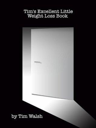 Tim's Excellent Little Weight Loss Book