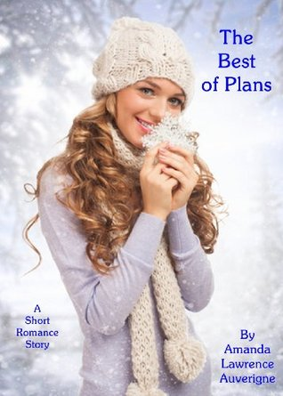 The Best of Plans: A Short Romance Story