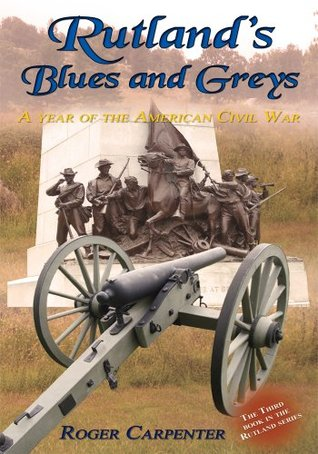 Rutland's Blues and Greys:A year of the American Civil War