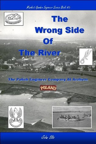 The Wrong Side Of The River (Market Garden Engineer Series)