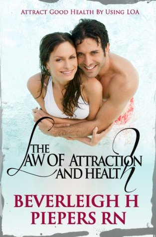 Law of Attraction And Health: Creating Health Using the Law of Attraction