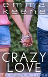 Crazy Love by Emma Keene