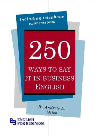 259 Ways to Say It in Business English