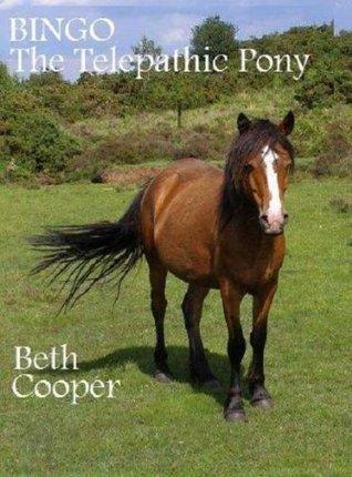 Bingo the Telepathic Pony (Bingothe Telepathic Pony Adventures)