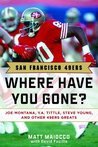 San Francisco 49ers: Where Have You Gone?