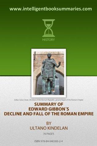 Summary of Edward Gibbon's Decline and Fall of the Roman Empire