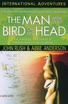 The Man with the Bird on His Head (International Adventures)