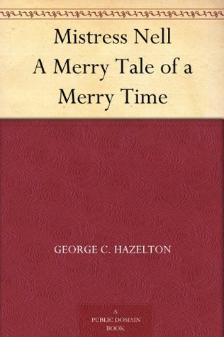 Mistress Nell A Merry Tale of a Merry Time