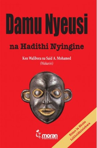 damu nyeusi na hadithi nyingine by ken walibora rh goodreads com