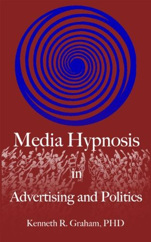 Media Hypnosis in Advertising and Politics