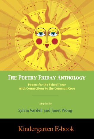 The Poetry Friday Anthology (Common Core KINDERGARTEN e-book) (The Poetry Friday Anthology E-book Series (Grade-by-Grade))