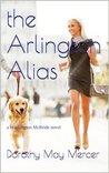 The Arlington Alias by Dorothy May Mercer