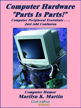 Computer Hardware, Parts Is Parts: Computer Peripheral Essentials--Just Add Confusion
