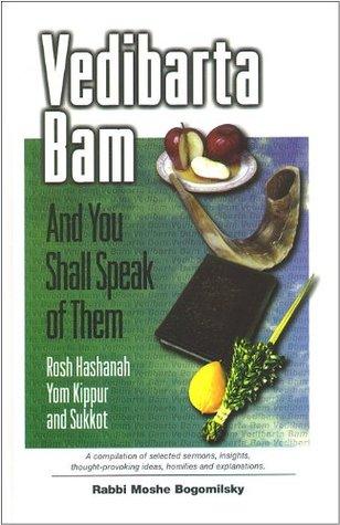 Vedibarta Bam: And You Shall Speak of Them - Tishrei