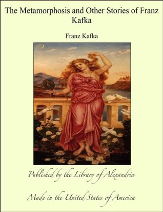 The Metamorphosis and Other Stories of Franz Kafka