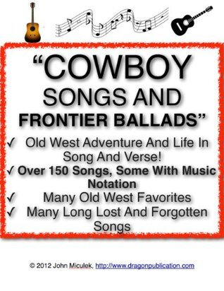 Cowboy Songs And Frontier Ballads   Songs From The Old West