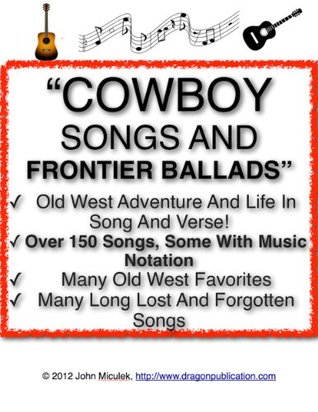 Cowboy Songs And Frontier Ballads | Songs From The Old West