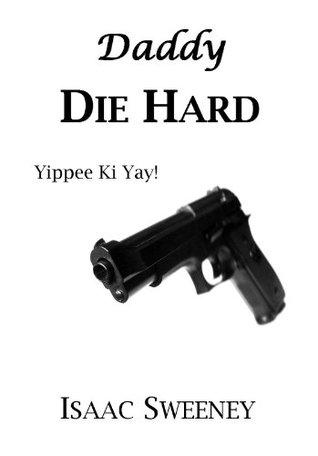 Daddy Die Hard