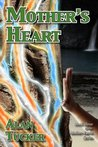 Mother's Heart (Mother-Earth Series)