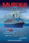 Murder on the Marco Polo ... Well, Not Quite: A Cruise up the Amazon and the Orinoco ... Well, Not Quite (Desert Island Travels)