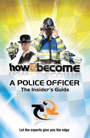 How To Become a Police Officer - This insiders guide by Richard McMunn (How2become)
