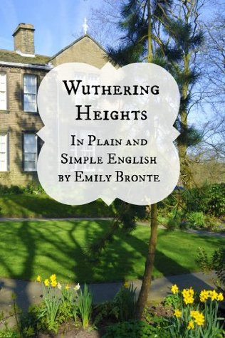 Wuthering Heights in Plain and Simple English