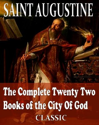 The Complete Twenty Two Books of the City Of God: With Introduction by Reverend Marcus Dods