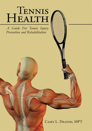 Tennis Health:A Guide For Tennis Injury Prevention and Rehabilitation