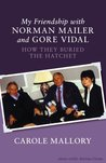 My Friendship With Norman Mailer and Gore Vidal: How They Buried the Hatchet
