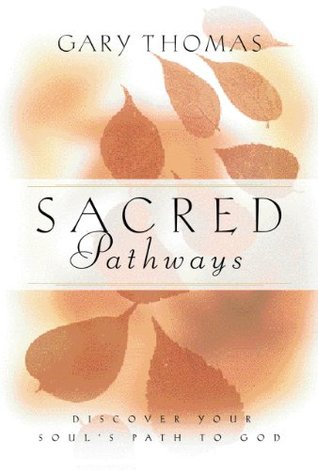 Sacred Pathways: Discover Your Souls Path to God