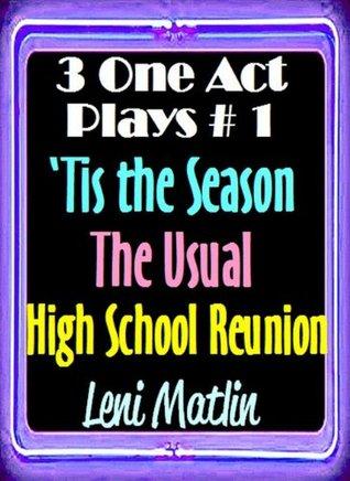 3 One Act Plays, Vol. 1: 'Tis the Season / The Interrogation / High School Reunion