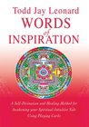 Words of Inspiration: A Self-Divination and Healing Method for Awakening your Spiritual-Intuitive Side Using Playing Cards