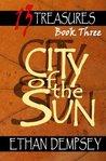 City of the Sun: 13 Treasures - Book Three