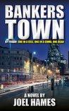 Bankers Town by Joel Hames